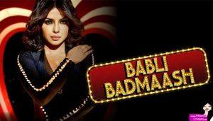 Priyanka Chopra in Badmaash Babli Hai